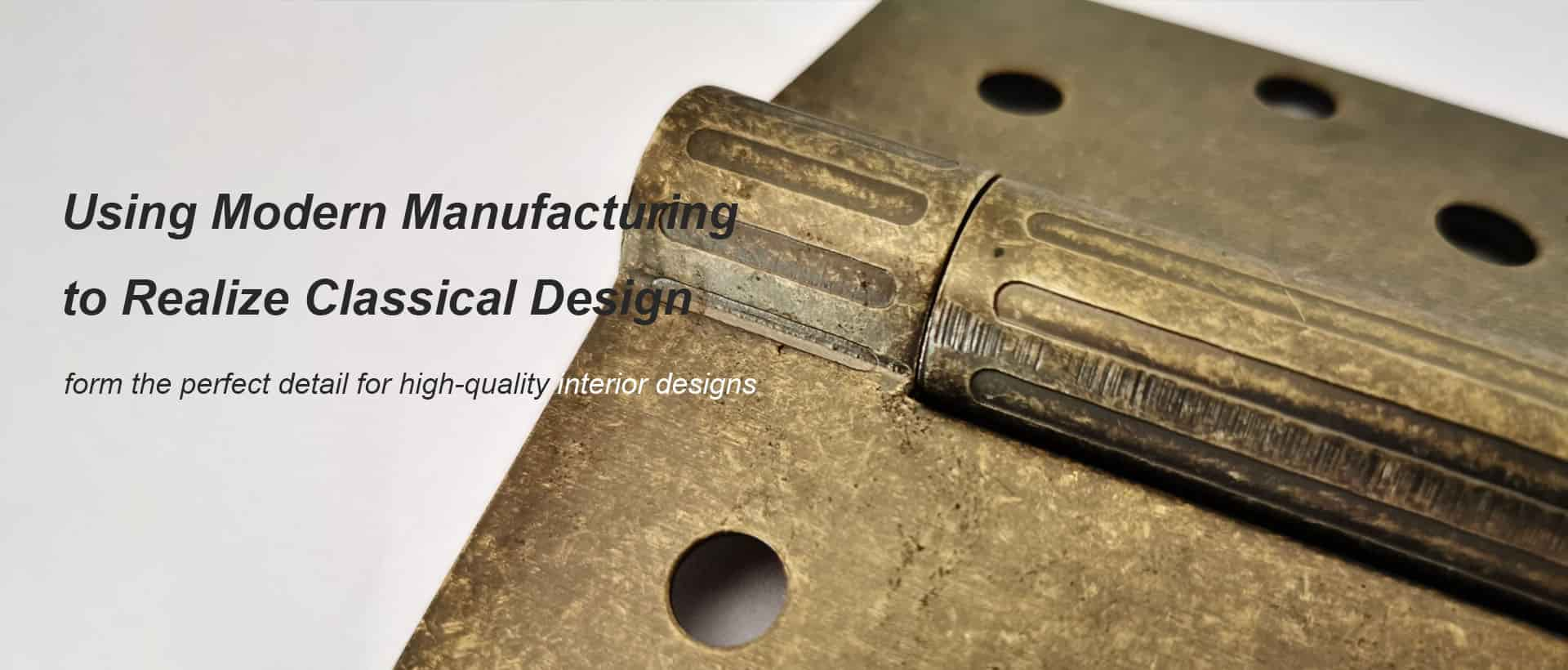 Using Modern Manufacturing to Realize Classical Design